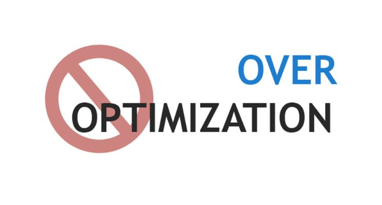 over-optimize