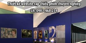 Thiết kế website rạp chiếu phim nhà hát chuyên nghiệp độc đáo