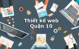 Thiết kế web Quận 10 uy tín chuyên nghiệp Hồ Chí Minh