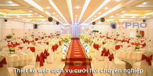 Thiết kế website dịch vụ cưới hỏi chuyên nghiệp, chuẩn SEO