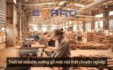 Thiết kế website xưởng gỗ (mộc) chuyên nghiệp chuẩn SEO