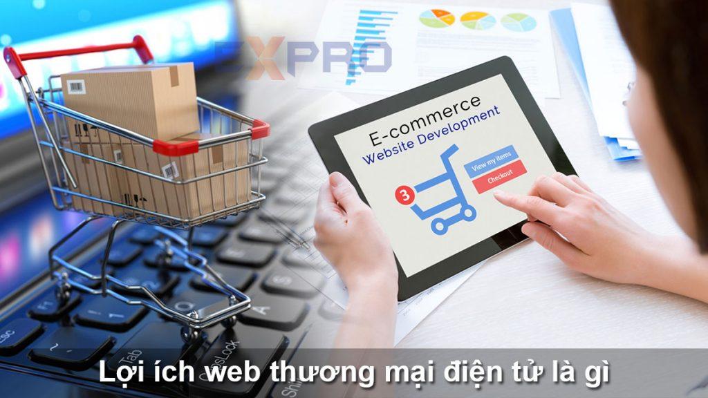 Lợi ích web thương mại điện tử là gì