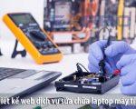 Thiết kế web dịch vụ sửa chữa máy tính, laptop chuyên nghiệp
