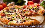 Thiết kế web bán bánh pizza chuyên nghiêp chuẩn SEO