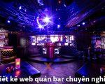 Thiết kế web quán bar chuyên nghiệp dễ lên Top Google