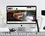 Thiết kế web xem phim online chất lượng cao, tốc độ nhanh