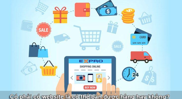 Có phải có website là có thể bán được hàng hay không?