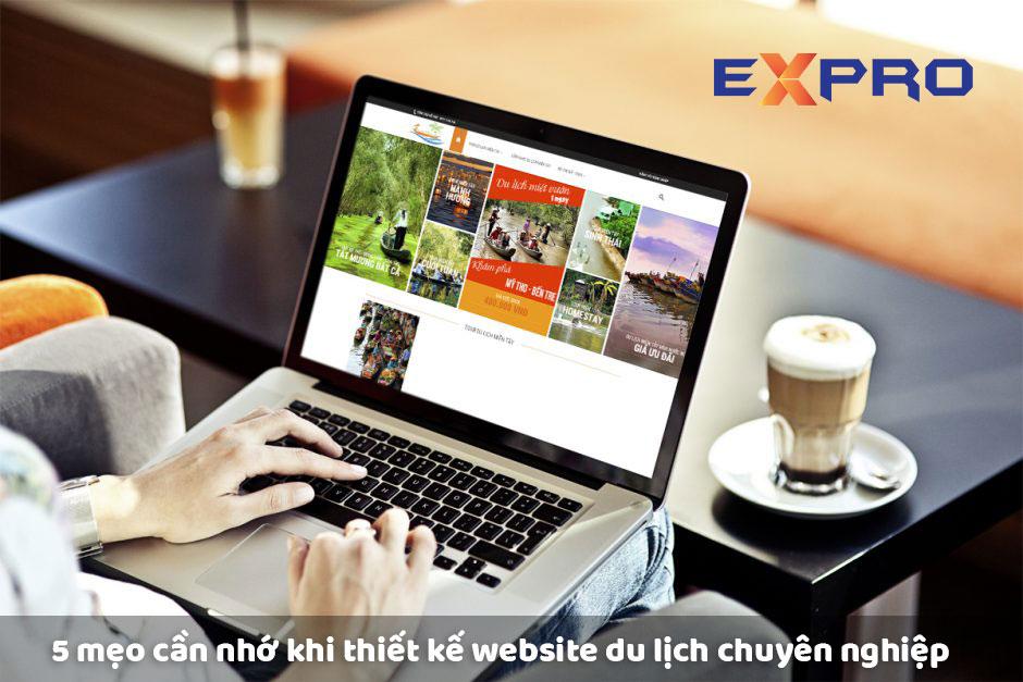 5 mẹo cần nhớ khi thiết kế website du lịch chuyên nghiệp chuẩn SEO