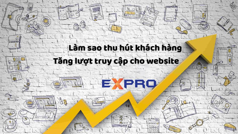 Làm sao thu hút khách hàng tiềm năng truy cập vào website của bạn?