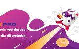 10 plugin WordPress giúp tăng tốc website