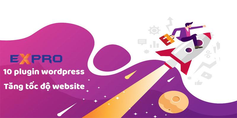 10 plugin WordPress giúp tăng tốc độ trang web