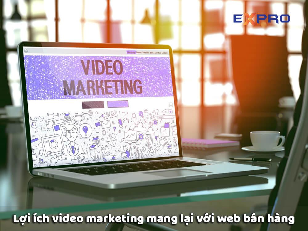 Lợi ích video marketing mang lại web bán hàng