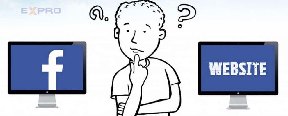 Kinh doanh sử dụng thiết kế website riêng hay Facebook để mang lại hiệu quả hơn?